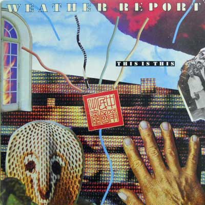 WEATHER REPORT - This Is This - LP
