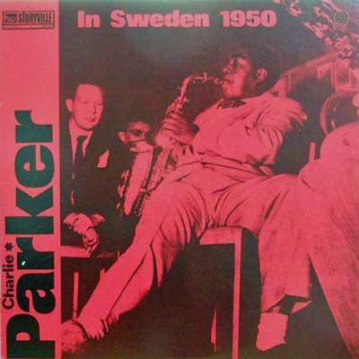 CHARLIE PARKER - In Sweden 1950 - LP