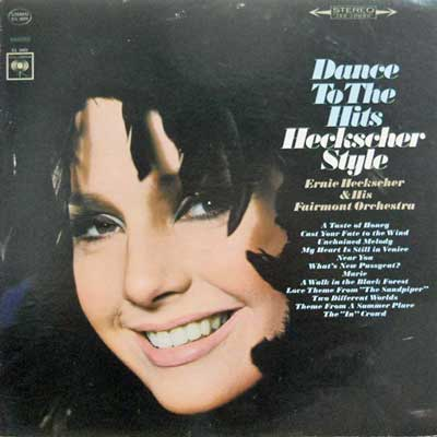 ERNIE HECKSHER & HIS FAIRMONT ORCH. - Dance To The Hits Hecksher Style - LP