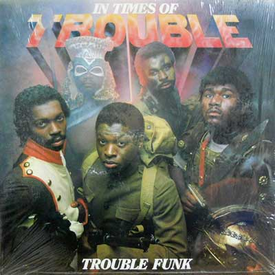 TROUBLE FUNK - In Times Of Trouble - LP