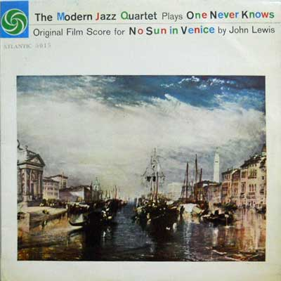 MJQ: MODERN JAZZ QUARTET - No Sun In Venice - LP