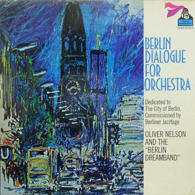 OLIVER NELSON AND THE BERLIN  DREAMBAND - Berlin Dialogue Orchestra - LP