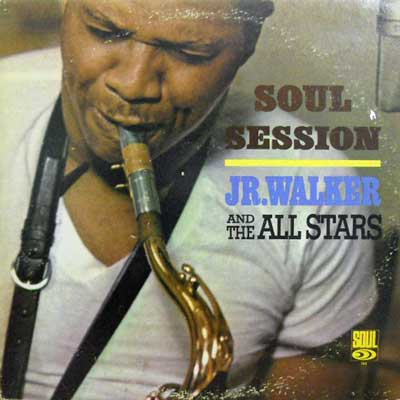 JR. WALKER AND THE ALL STARS - Soul Session - LP
